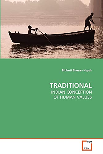 TRADITIONAL: INDIAN CONCEPTION OF HUMAN VALUES: Bibhuti Bhusan Nayak