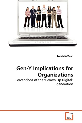 9783639276299: Gen-Y Implications for Organizations: Perceptions of the