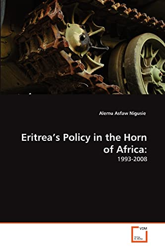 9783639276411: Eritrea's Policy in the Horn of Africa:: 1993-2008