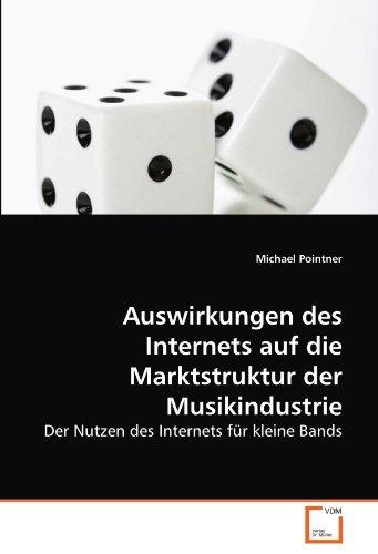 9783639276459: Auswirkungen des Internets auf die Marktstruktur der Musikindustrie: Der Nutzen des Internets für kleine Bands