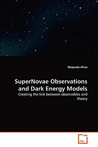 9783639276473: SuperNovae Observations and Dark Energy Models: Creating the link between observables and theory