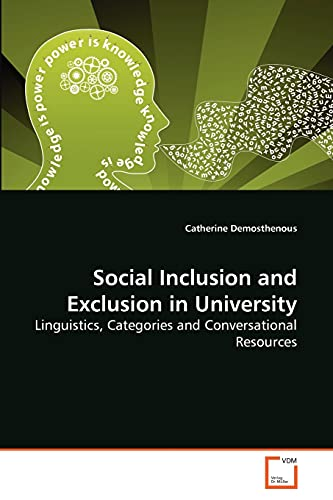 Social Inclusion and Exclusion in University: Linguistics, Categories and Conversational Resources:...