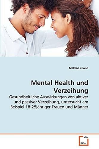 Mental Health Und Verzeihung (Paperback): Matthias Bund