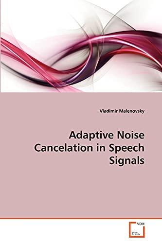 Adaptive Noise Cancelation in Speech Signals: Vladimir Malenovsky