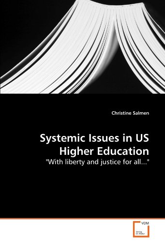 Systemic Issues in US Higher Education:With liberty and justice for all. - Christine Salmen