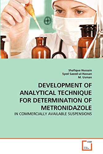 9783639277142: DEVELOPMENT OF ANALYTICAL TECHNIQUE FOR DETERMINATION OF METRONIDAZOLE: IN COMMERCIALLY AVAILABLE SUSPENSIONS