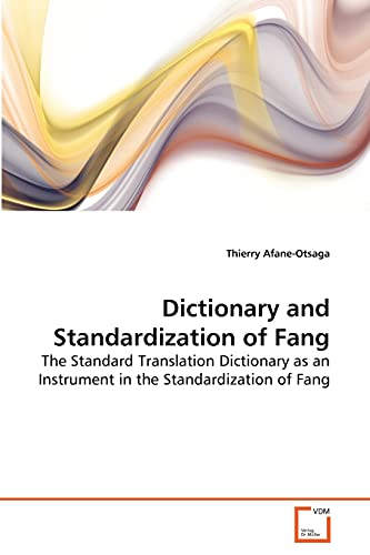 Dictionary and Standardization of Fang: The Standard Translation Dictionary as an Instrument in the...