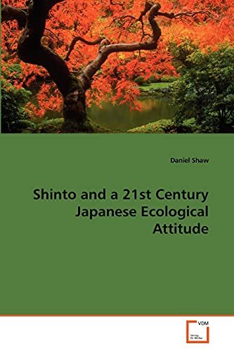 Shinto and a 21st Century Japanese Ecological Attitude - Daniel Shaw