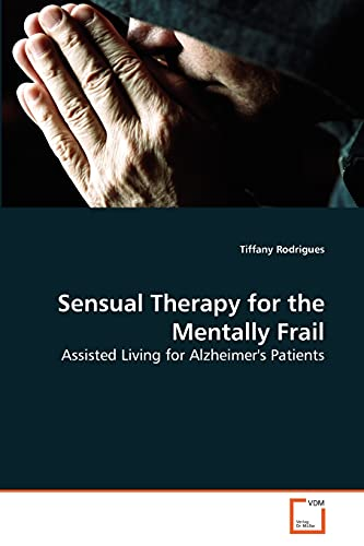 9783639277623: Sensual Therapy for the Mentally Frail