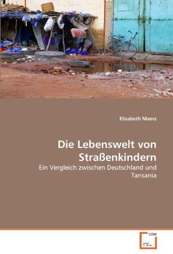 9783639277722: Die Lebenswelt von Straßenkindern: Ein Vergleich zwischen Deutschland und Tansania