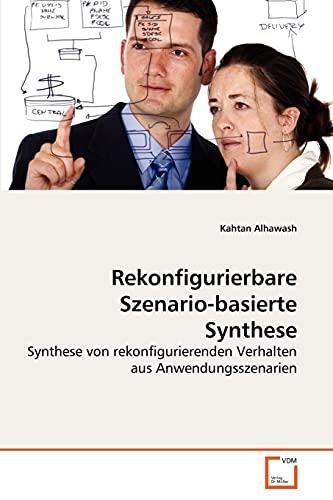 Rekonfigurierbare Szenario-basierte Synthese: Synthese von rekonfigurierenden Verhalten aus ...