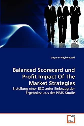 Balanced Scorecard und Profit Impact Of The Market Strategies - Dagmar Przybylowski