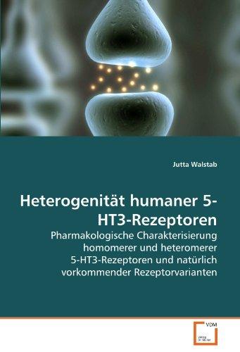 9783639278910: Heterogenität humaner 5-HT3-Rezeptoren: Pharmakologische Charakterisierung homomerer und heteromerer 5-HT3-Rezeptoren und natürlich vorkommender Rezeptorvarianten (German Edition)