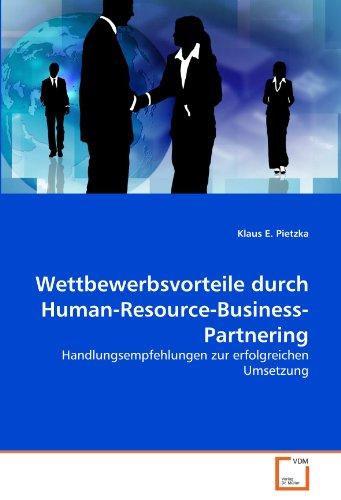 Wettbewerbsvorteile durch Human-Resource-Business-Partnering: Handlungsempfehlungen zur ...