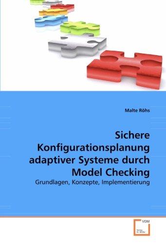 Sichere Konfigurationsplanung adaptiver Systeme durch Model Checking: Grundlagen, Konzepte, ...
