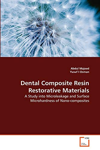 9783639279078: Dental Composite Resin Restorative Materials: A Study into Microleakage and Surface Microhardness of Nano-composites