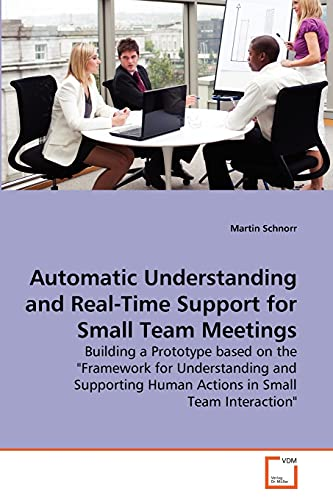 Automatic Understanding and Real-Time Support for Small Team Meetings: Martin Schnorr