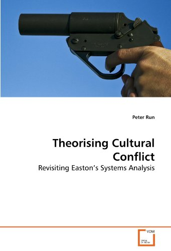 Theorising Cultural Conflict: Revisiting Easton's Systems Analysis (Paperback): Peter Run