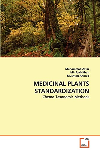 Medicinal Plants Standardization: Mushtaq Ahmad