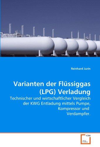 9783639279771: Varianten der Fl�ssiggas (LPG) Verladung: Technischer und wirtschaftlicher Vergleich der KWG Entladung mittels Pumpe, Kompressor und  Verdampfer.