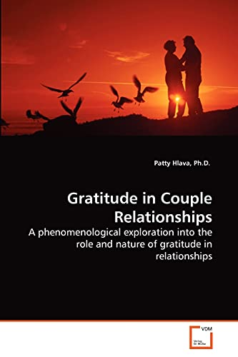 9783639279894: Gratitude in Couple Relationships: A phenomenological exploration into the role and nature of gratitude in relationships