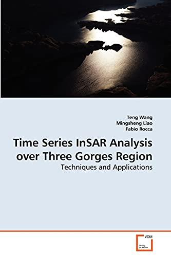 Time Series Insar Analysis Over Three Gorges: Wang Teng