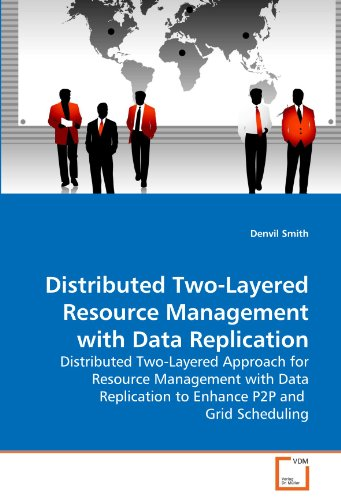 Distributed Two-Layered Resource Management with Data Replication: Distributed Two-Layered Approach...