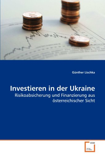 9783639280371: Investieren in der Ukraine: Risikoabsicherung und Finanzierung aus österreichischer Sicht (German Edition)