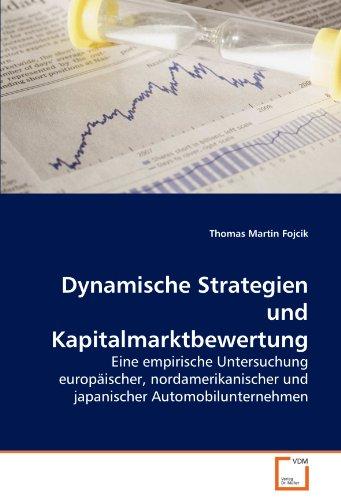 9783639280838: Dynamische Strategien und Kapitalmarktbewertung: Eine empirische Untersuchung europäischer, nordamerikanischer und japanischer Automobilunternehmen