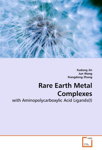 Rare Earth Metal Complexes : with Aminopolycarboxylic Acid Ligands(I) - Xudong Jin