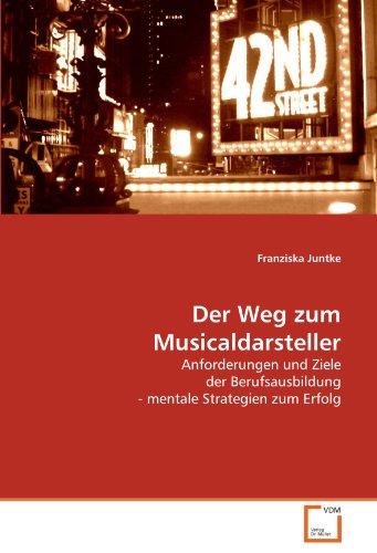 Der Weg zum Musicaldarsteller: Franziska Juntke