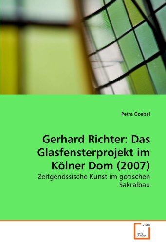 Gerhard Richter: Das Glasfensterprojekt im Kölner Dom (2007): Petra Goebel