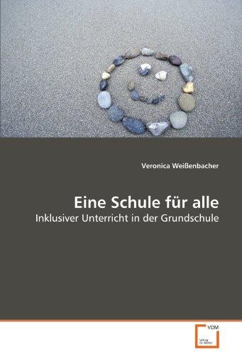 9783639281842: Eine Schule für alle: Inklusiver Unterricht in der Grundschule (German Edition)
