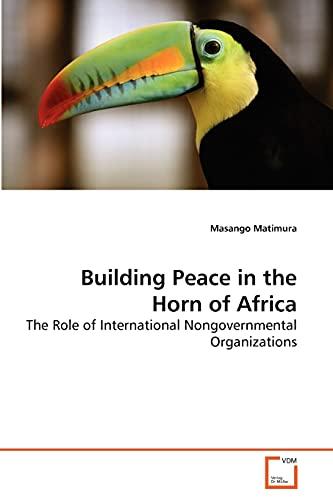 Building Peace in the Horn of Africa: Masango Matimura