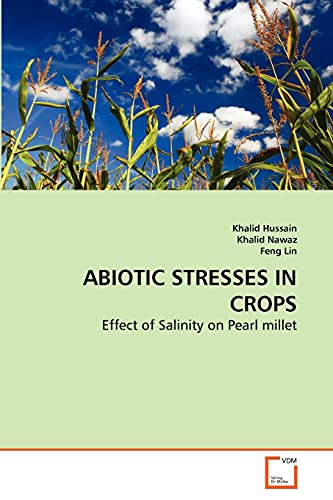 ABIOTIC STRESSES IN CROPS: Effect of Salinity: Khalid Hussain