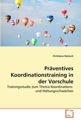 9783639283655: Präventives Koordinationstraining in der Vorschule: Trainingsstudie zum Thema Koordinations- und Haltungsschwächen