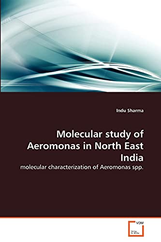 Molecular Study of Aeromonas in North East India: Indu Sharma