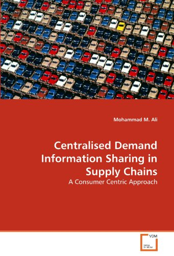 9783639284355: Centralised Demand Information Sharing in Supply Chains: A Consumer Centric Approach
