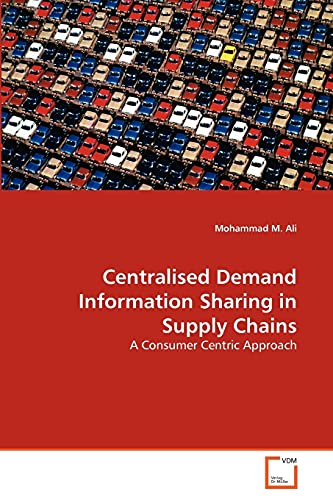 Centralised Demand Information Sharing in Supply Chains: Mohammad M. Ali