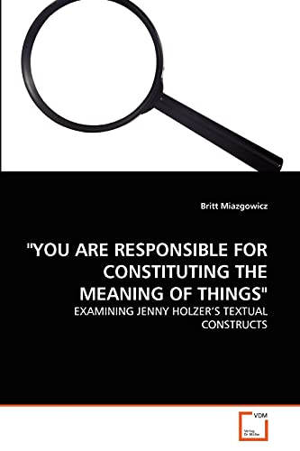 You Are Responsible for Constituting the Meaning of Things: Britt Miazgowicz