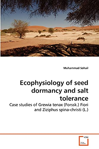 Ecophysiology of Seed Dormancy and Salt Tolerance: Muhammad Sohail