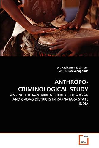 Anthropo-Criminological Study: Dr. Ravikanth B. Lamani