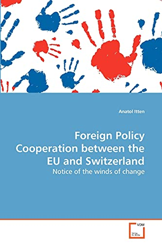 Foreign Policy Cooperation Between the Eu and Switzerland: Anatol Itten