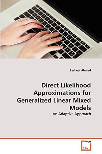Direct Likelihood Approximations for Generalized Linear Mixed Models: Basheer Ahmad