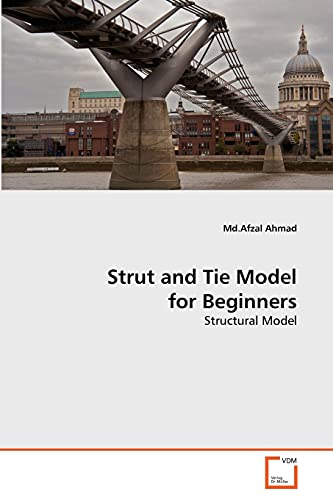 Strut and Tie Model for Beginners: Md. Afzal Ahmad