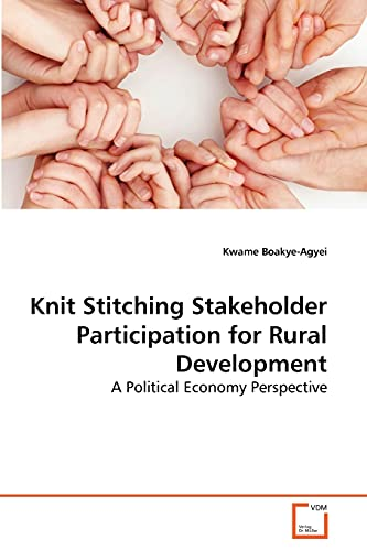 9783639287998: Knit Stitching Stakeholder Participation for Rural Development: A Political Economy Perspective