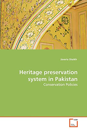 9783639288155: Heritage preservation system in Pakistan: Conservation Policies