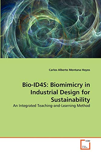 9783639288414: Bio-ID4S: Biomimicry in Industrial Design for Sustainability: An Integrated Teaching-and-Learning Method
