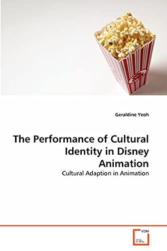 9783639289398: The Performance of Cultural Identity in Disney Animation: Cultural Adaption in Animation