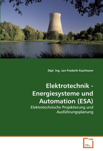9783639289749: Elektrotechnik - Energiesysteme und Automation (ESA): Elektrotechnische Projektierung und Ausf�hrungsplanung